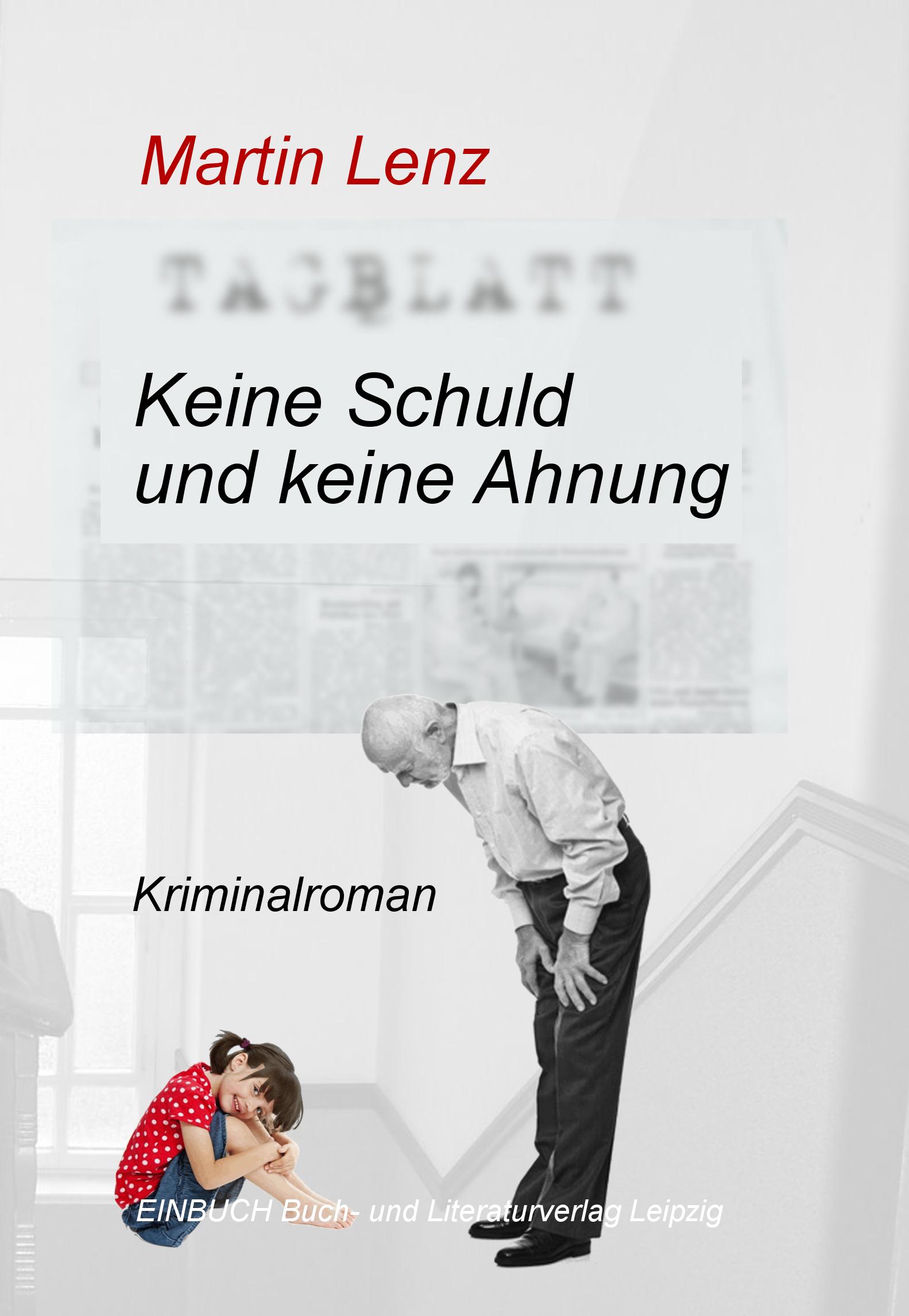 Martin Lenz: Keine Schuld Und Keine Ahnung. Foto: Ralf Julke